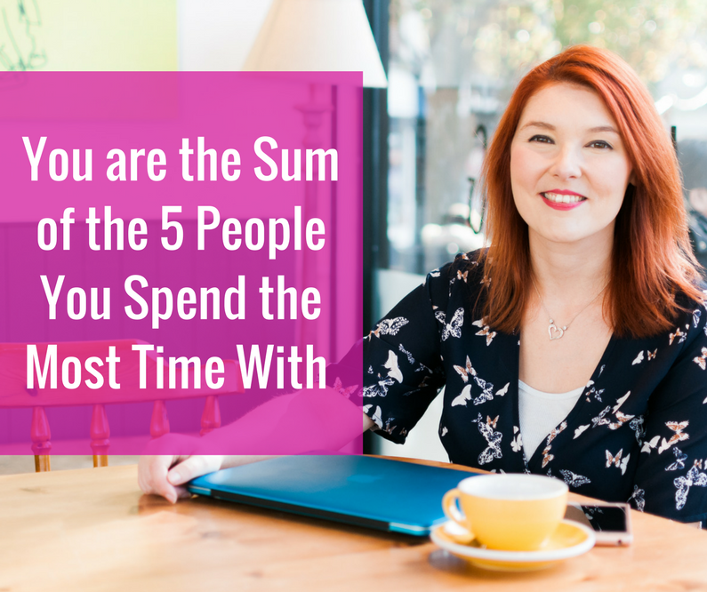 You are the Sum of  the Five People You Spend the Most Time With