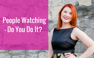 People Watching – Do You Do It?