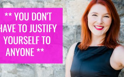 ** YOU DON'T HAVE TO JUSTIFY YOURSELF TO ANYONE **